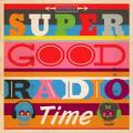 Super Good Radio Time's picture